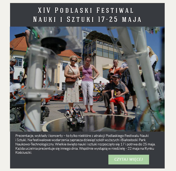 XIV Podlaski Festiwal Nauki i Sztuki 17-25 maja