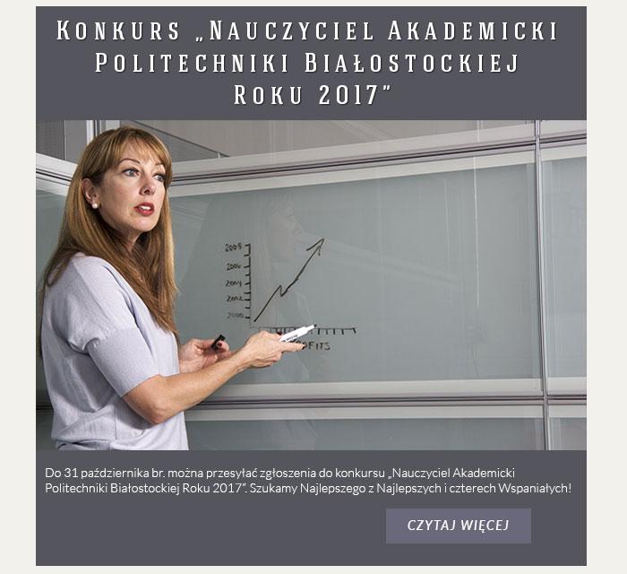 """Konkurs """"Nauczyciel Akademicki Politechniki Białostockiej Roku 2017"""""""