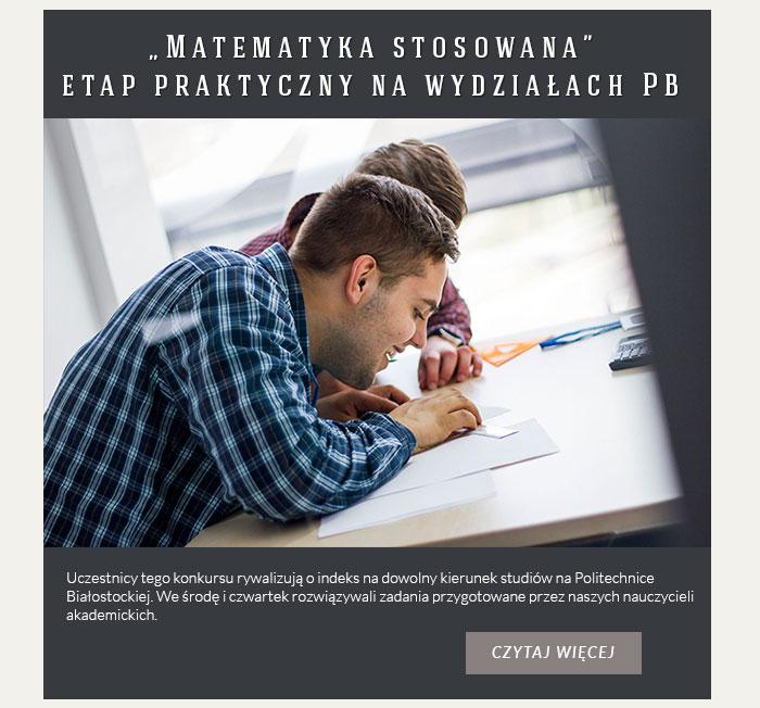"""""""Matematyka stosowana"""" etap praktyczny na wydziałach PB"""